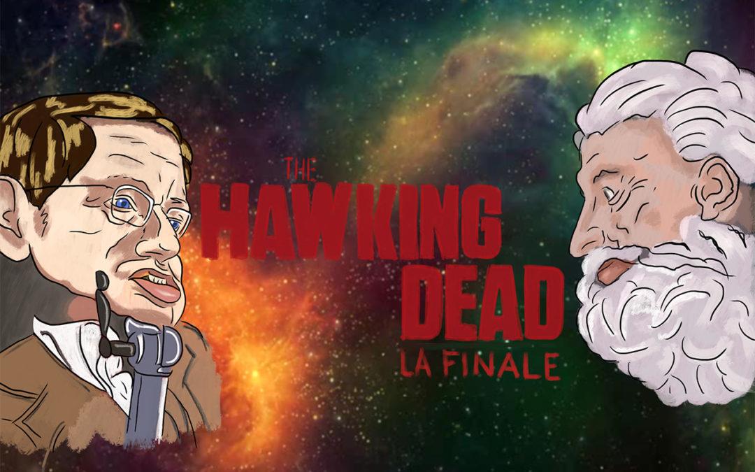 The Hawking Dead – La Finale