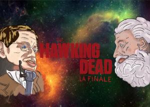 The Hawking Dead - La finale